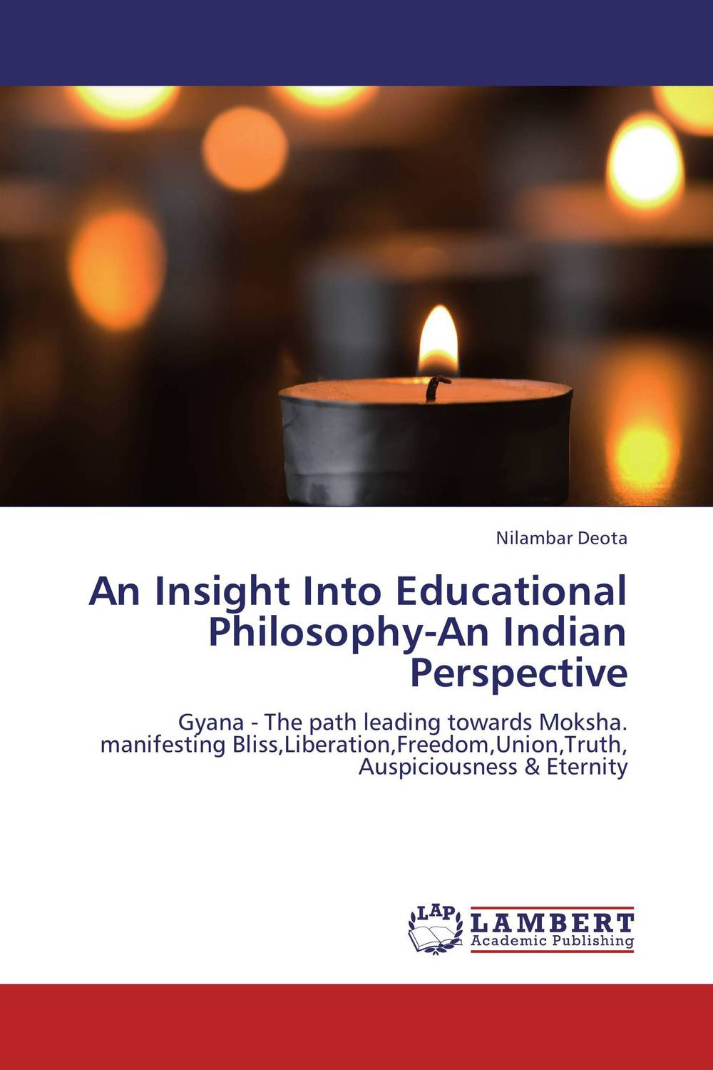 An Insight Into Educational Philosophy-An Indian Perspective