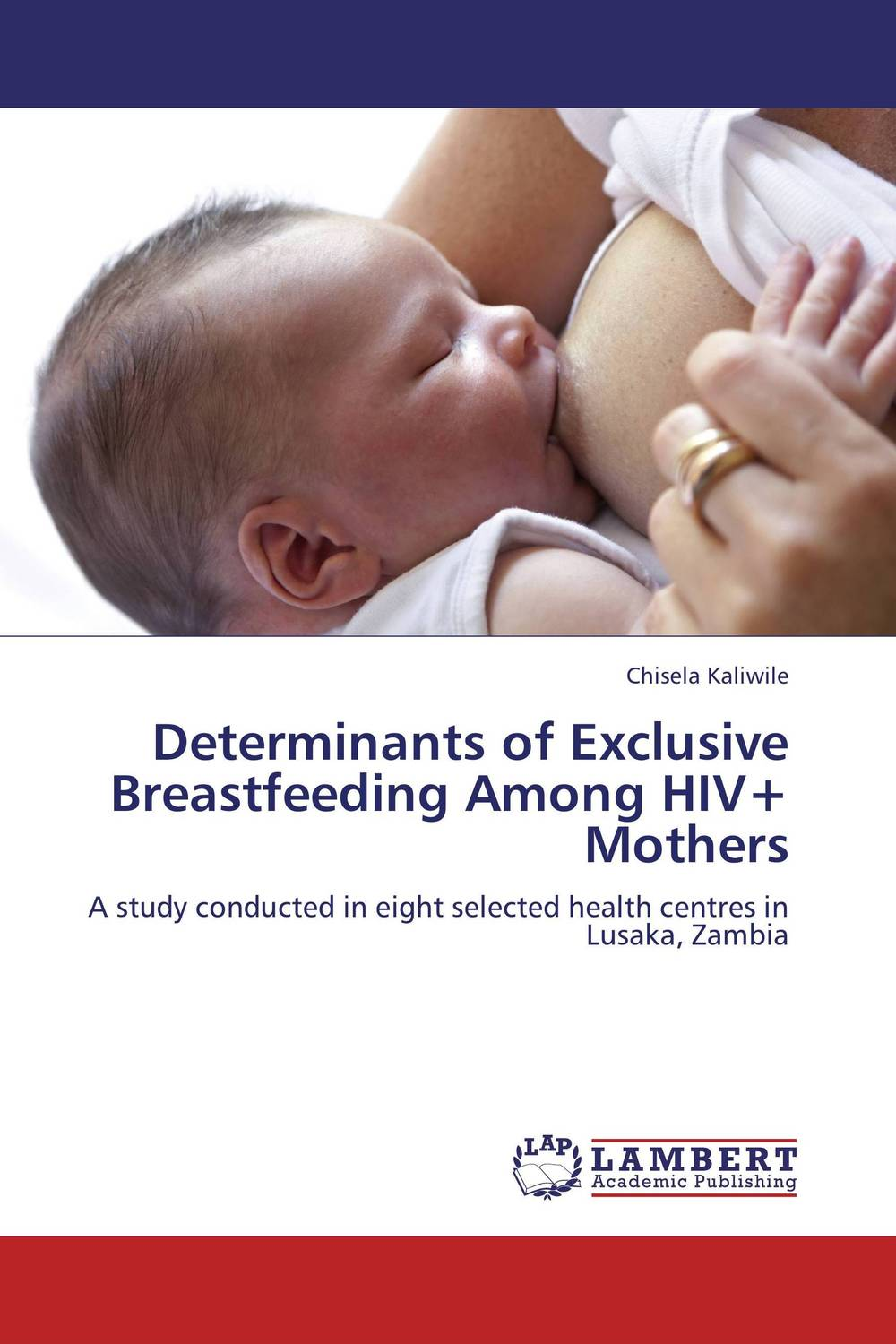 Determinants of Exclusive Breastfeeding Among HIV+ Mothers nicholas bari ndahura infant feeding options in the context of hiv aids
