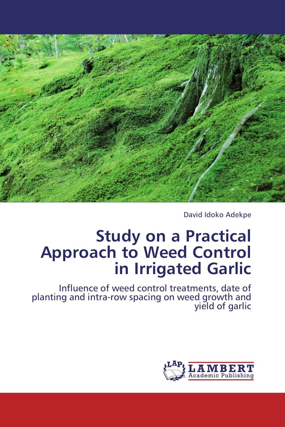 Study on a Practical Approach to Weed Control in Irrigated Garlic belousov a security features of banknotes and other documents methods of authentication manual денежные билеты бланки ценных бумаг и документов