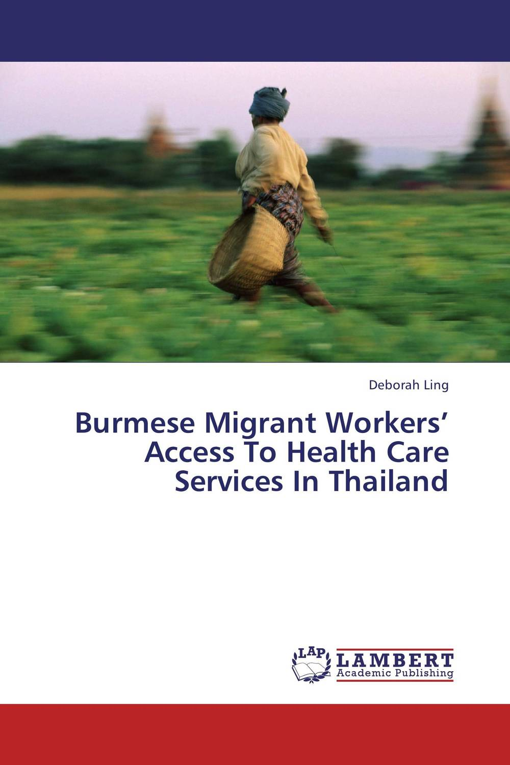 Burmese Migrant Workers' Access To Health Care Services In Thailand