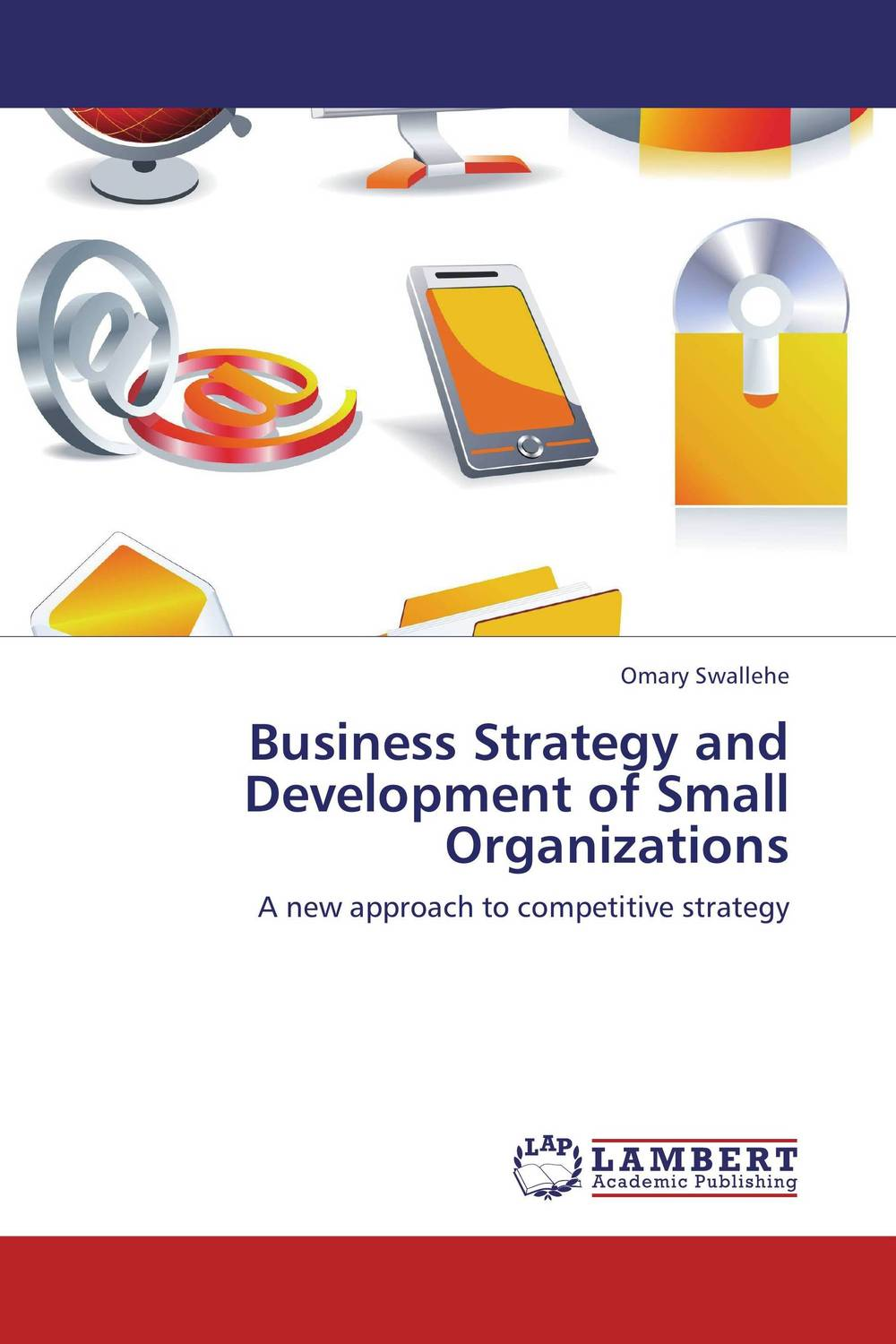 Business Strategy and Development of Small Organizations world bank world development report 2004 making services work for poor people