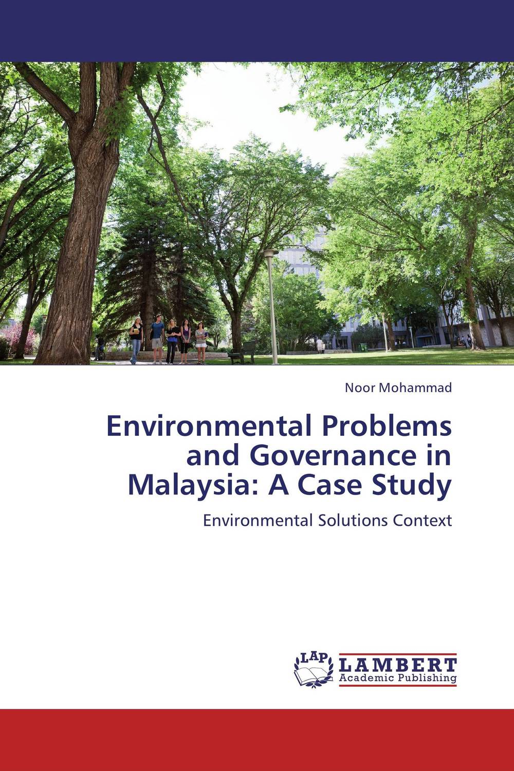 Environmental Problems and Governance in Malaysia: A Case Study