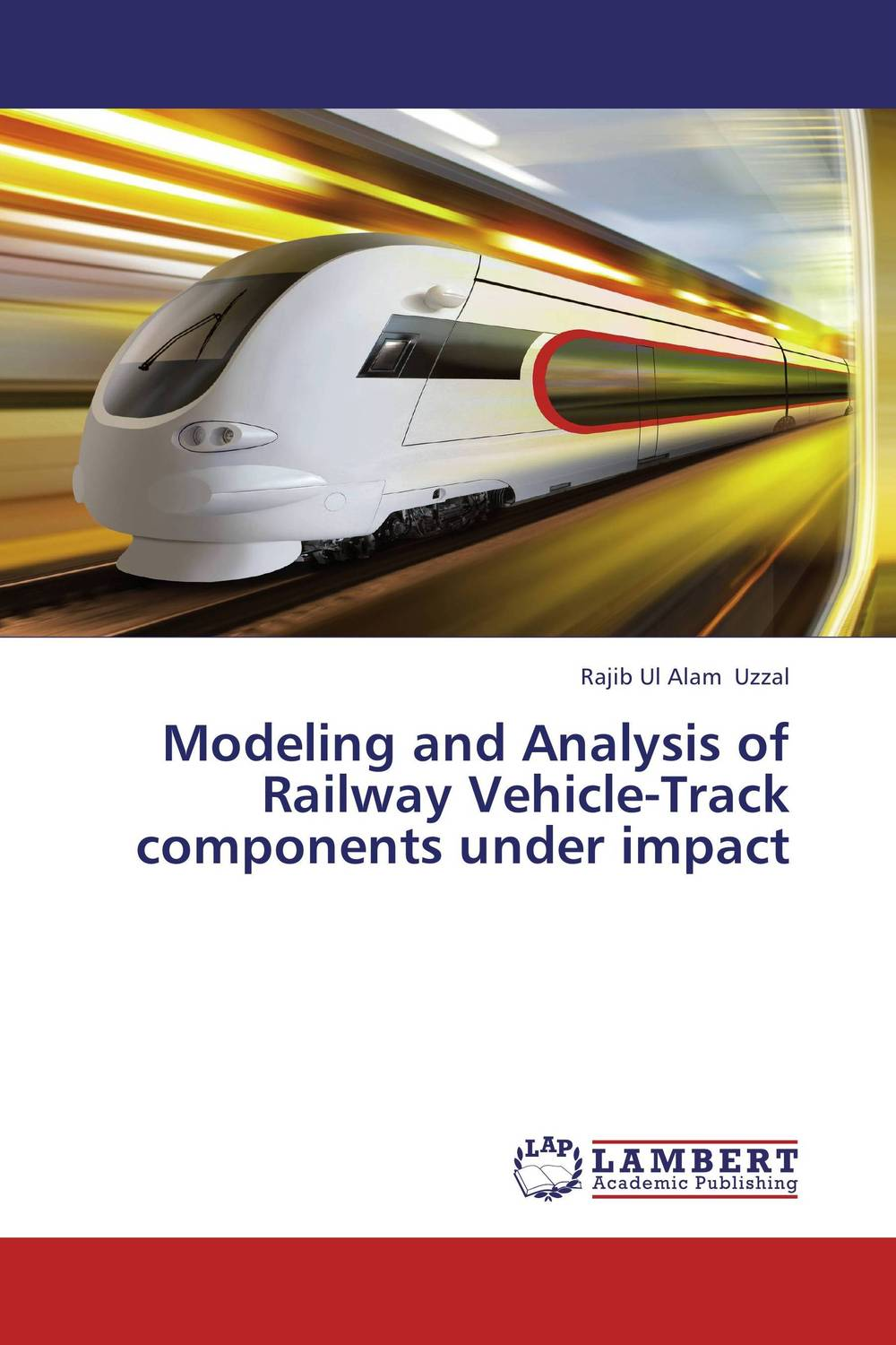 Modeling and Analysis of Railway Vehicle-Track components under impact 3d dynamic models of a railway track for high speed trains