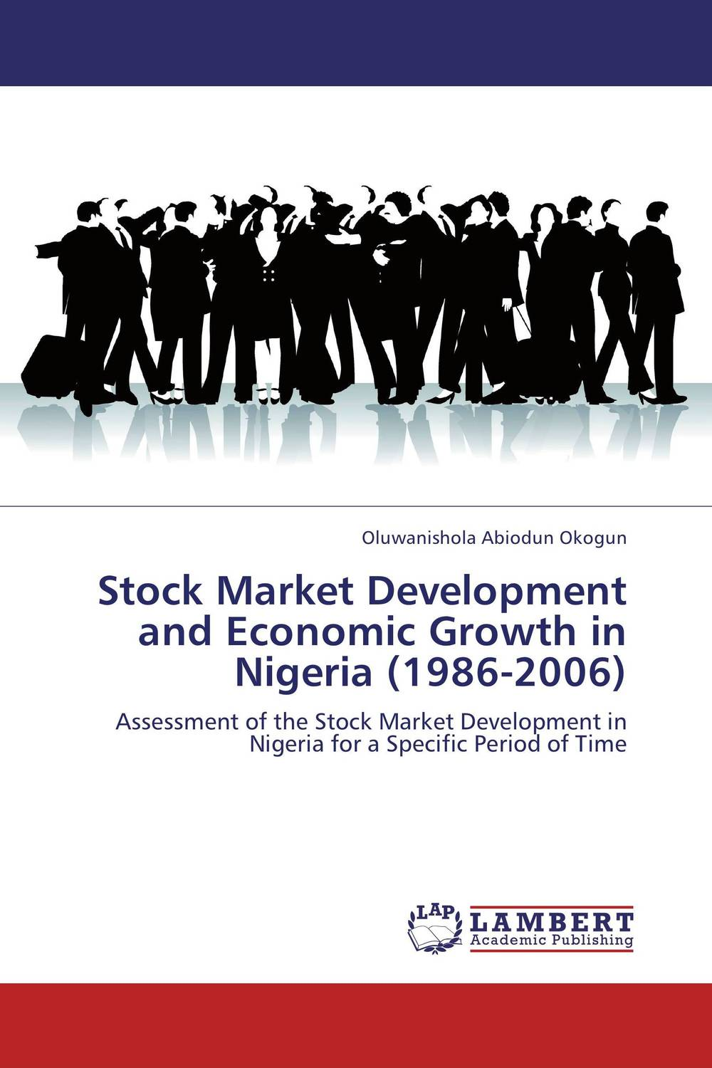 Stock Market Development and Economic Growth in Nigeria (1986-2006) impact of stock market performance indices on economic growth