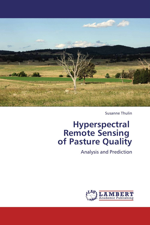 Hyperspectral Remote Sensing of Pasture Quality hyperspectral remote sensing application