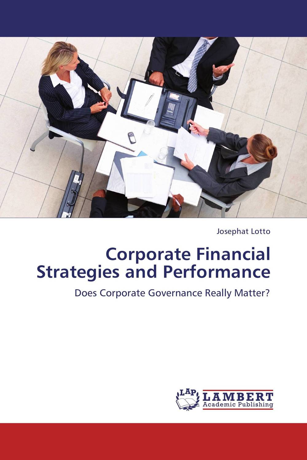 Corporate Financial Strategies and Performance gerald s martin capital structure and corporate financing decisions theory evidence and practice