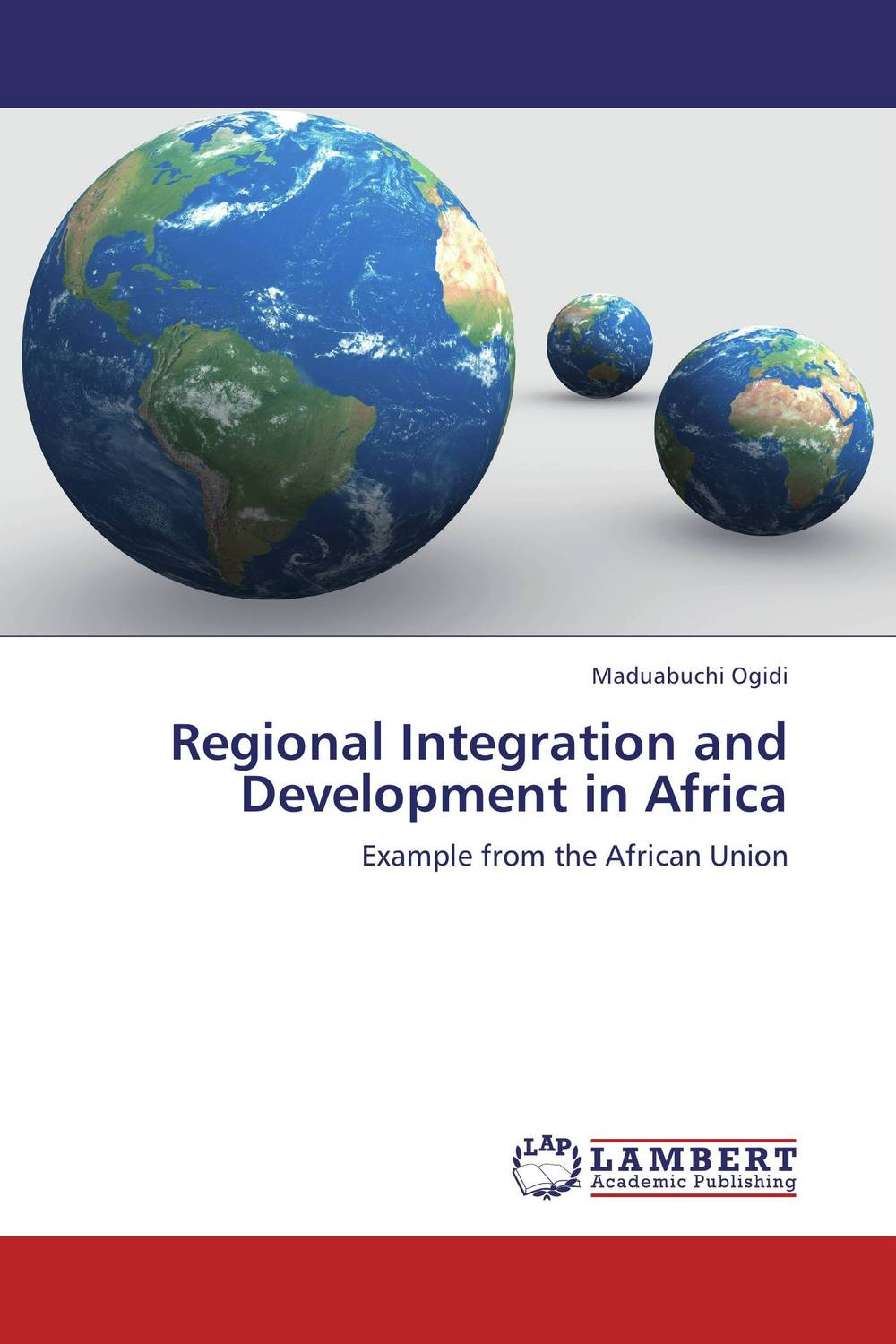 Regional Integration and Development in Africa the political economy of integration and disintegration in africa
