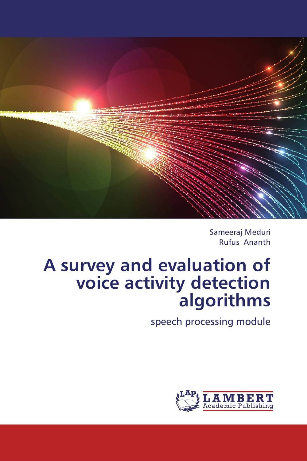 A survey and evaluation of voice activity detection algorithms the role of evaluation as a mechanism for advancing principal practice