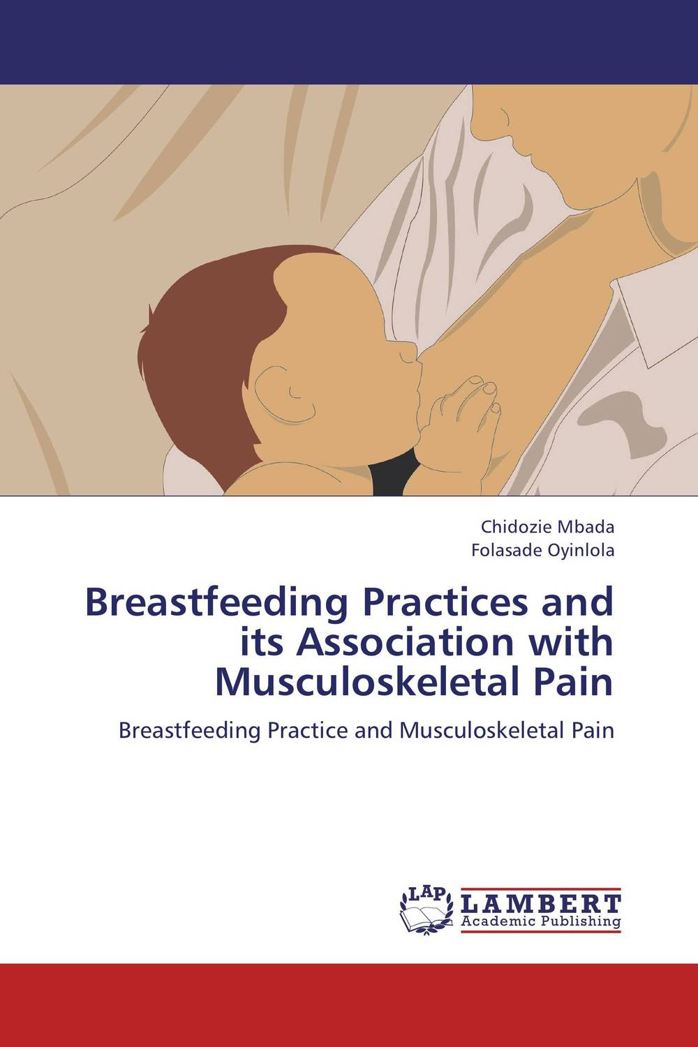 Breastfeeding Practices and its Association with Musculoskeletal Pain breastfeeding knowledge in dhaka bangladesh