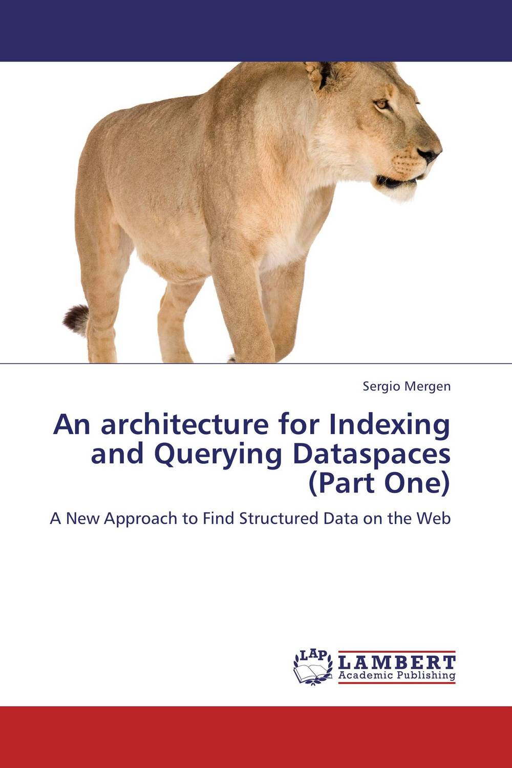 An architecture for Indexing and Querying Dataspaces (Part One) intelligent lifecycle architecture of