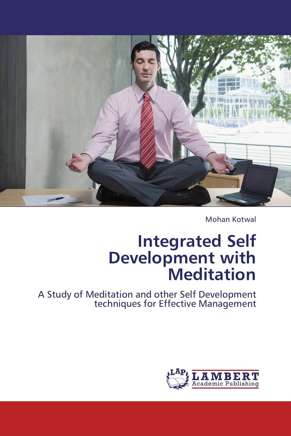 Integrated Self Development with Meditation robert benfari c understanding and changing your management style assessments and tools for self development