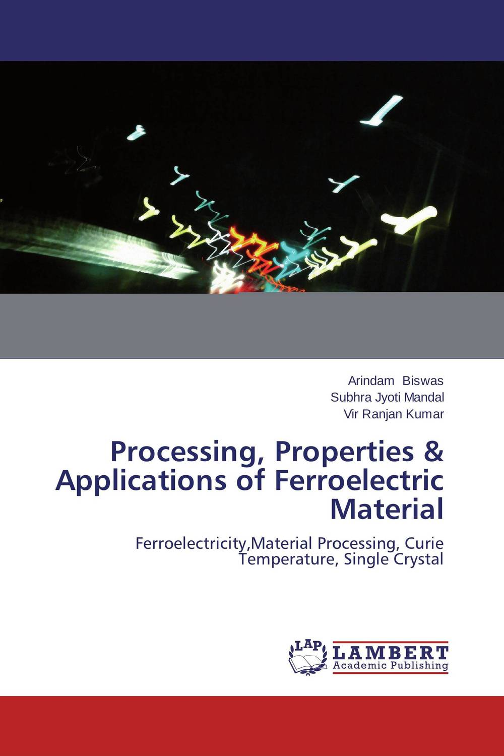 Processing, Properties & Applications of Ferroelectric Material processing properties
