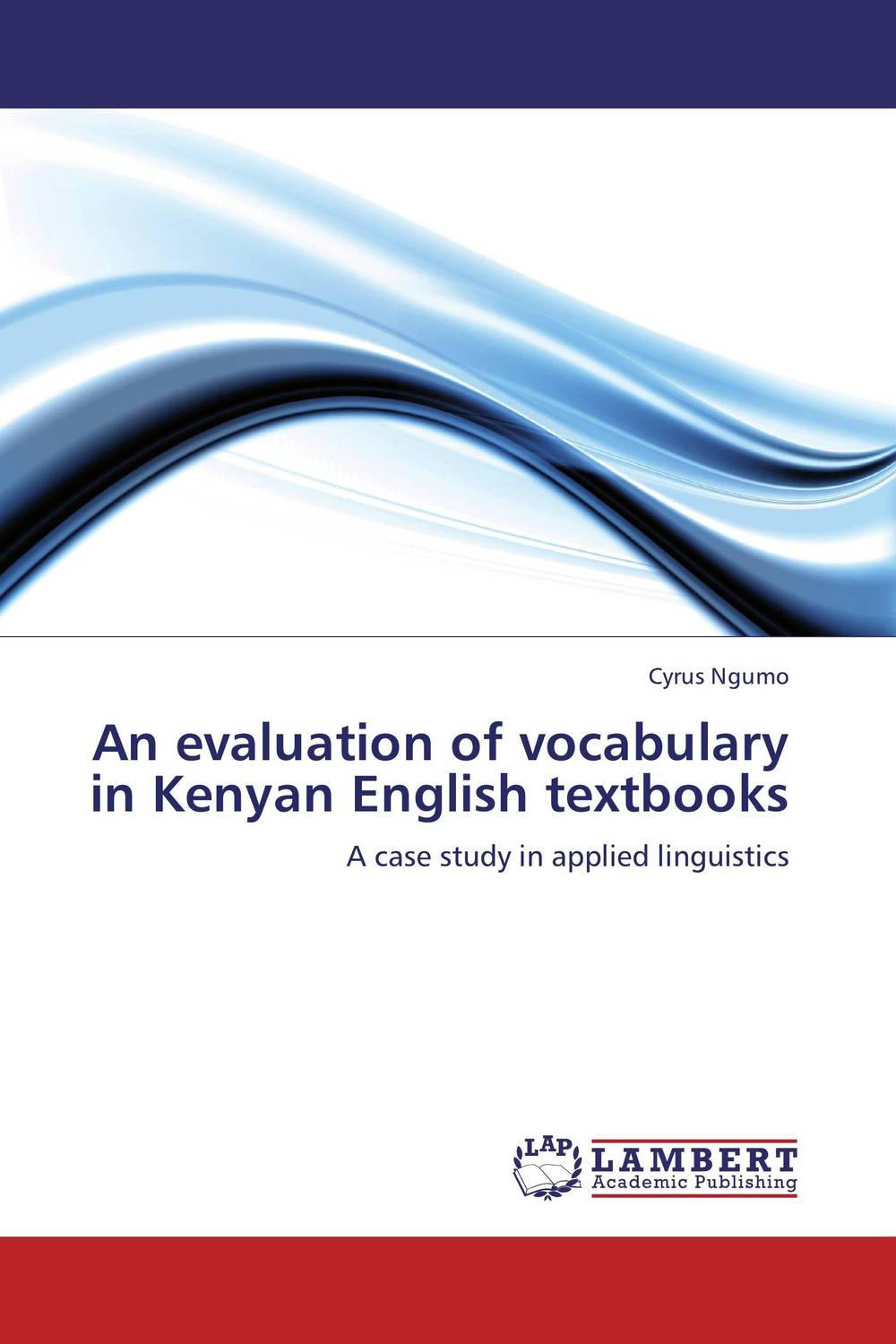 An evaluation of vocabulary in Kenyan English textbooks an evaluation of vocabulary in kenyan english textbooks
