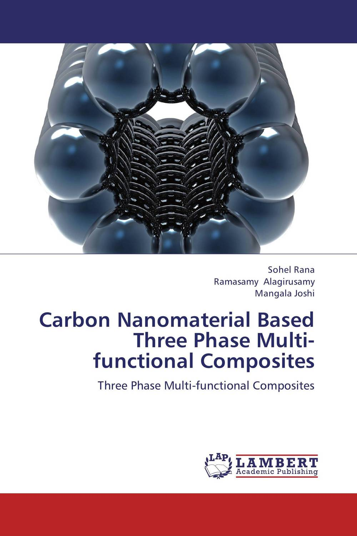 цена на Carbon Nanomaterial Based Three Phase Multi-functional Composites