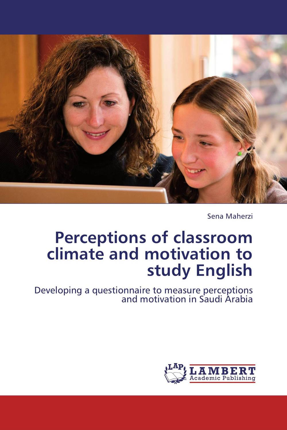 Perceptions of classroom climate and motivation to study English glynn s hughes handbook of classroom english