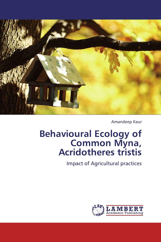 Behavioural Ecology of Common Myna, Acridotheres tristis dzulhelmi nasir behavioural ecology of the sunda colugo