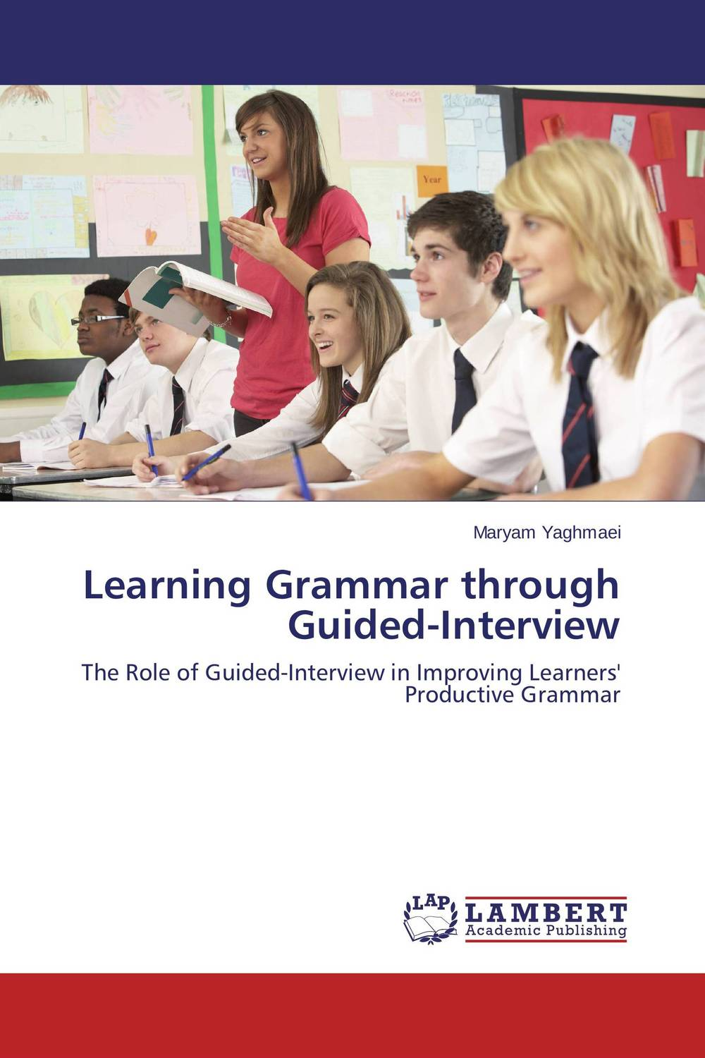 Learning Grammar through Guided-Interview the effect of tasks and language learning goals on oral performance