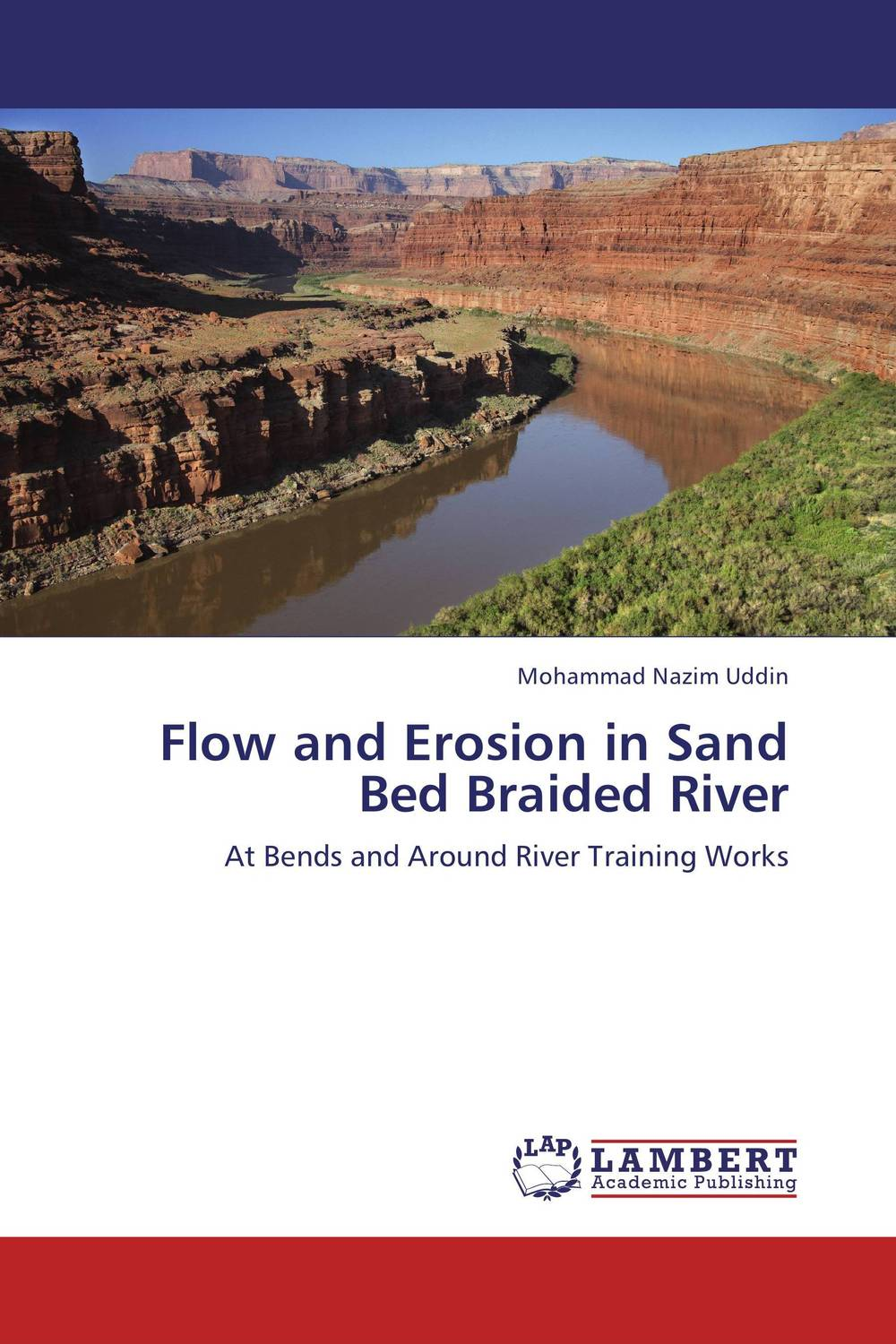 Flow and Erosion in Sand Bed Braided River