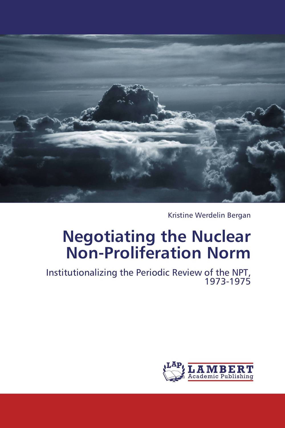 Negotiating the Nuclear Non-Proliferation Norm the heir