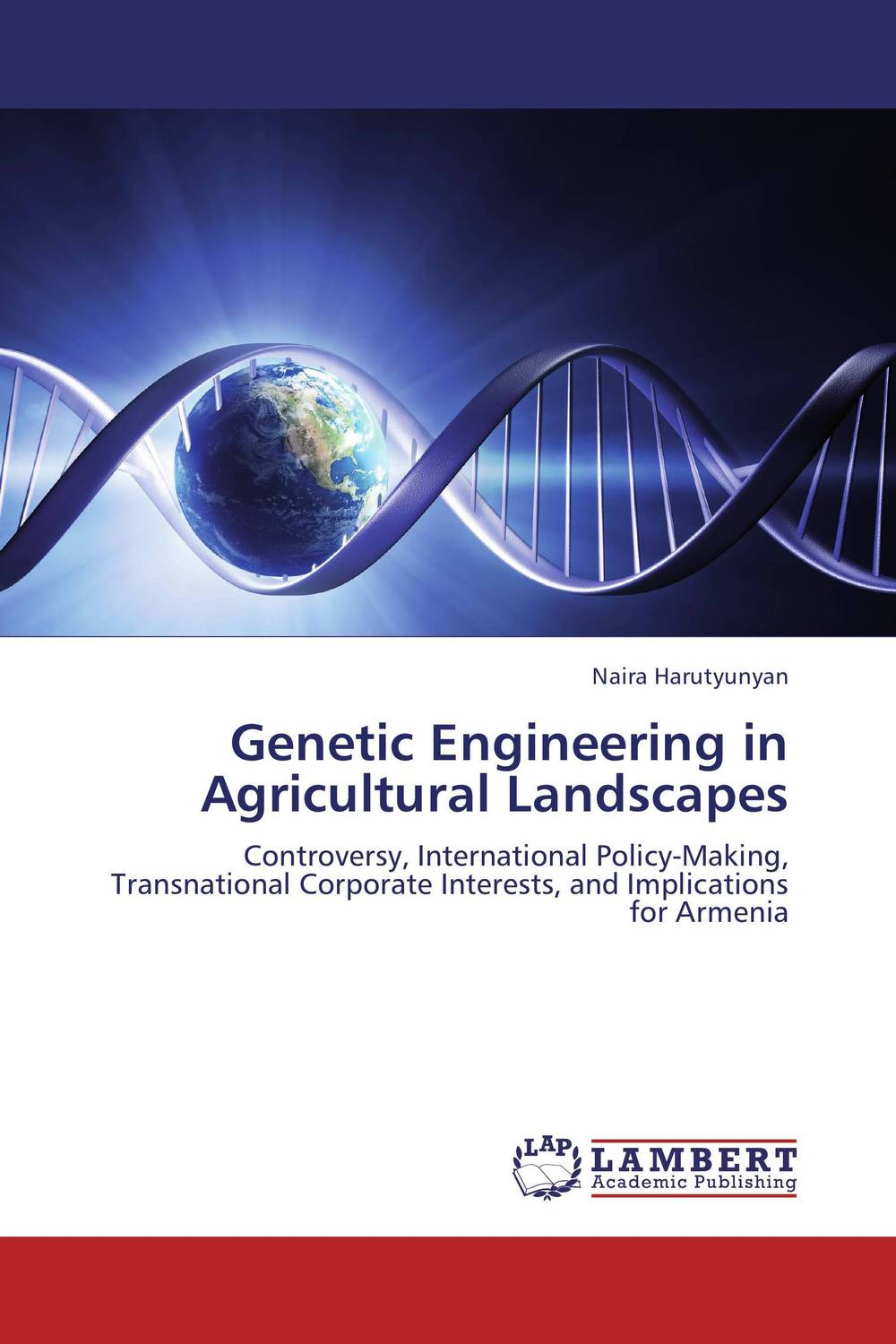 Genetic Engineering in Agricultural Landscapes patrycja dabrowska eu governance of gmos