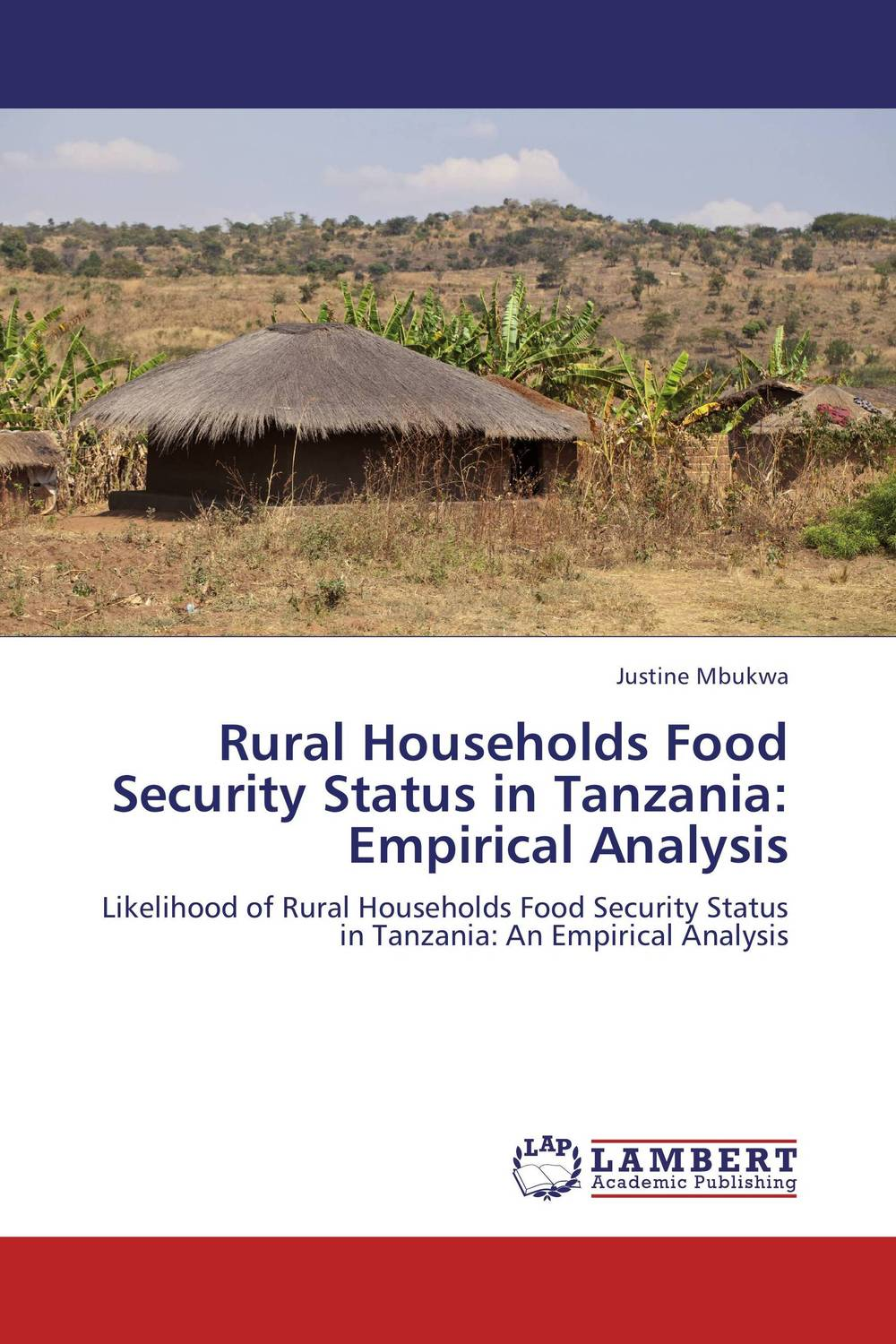 Rural Households Food Security Status in Tanzania: Empirical Analysis agatha daniel and charles olungah women s indigenous knowledge in household food security