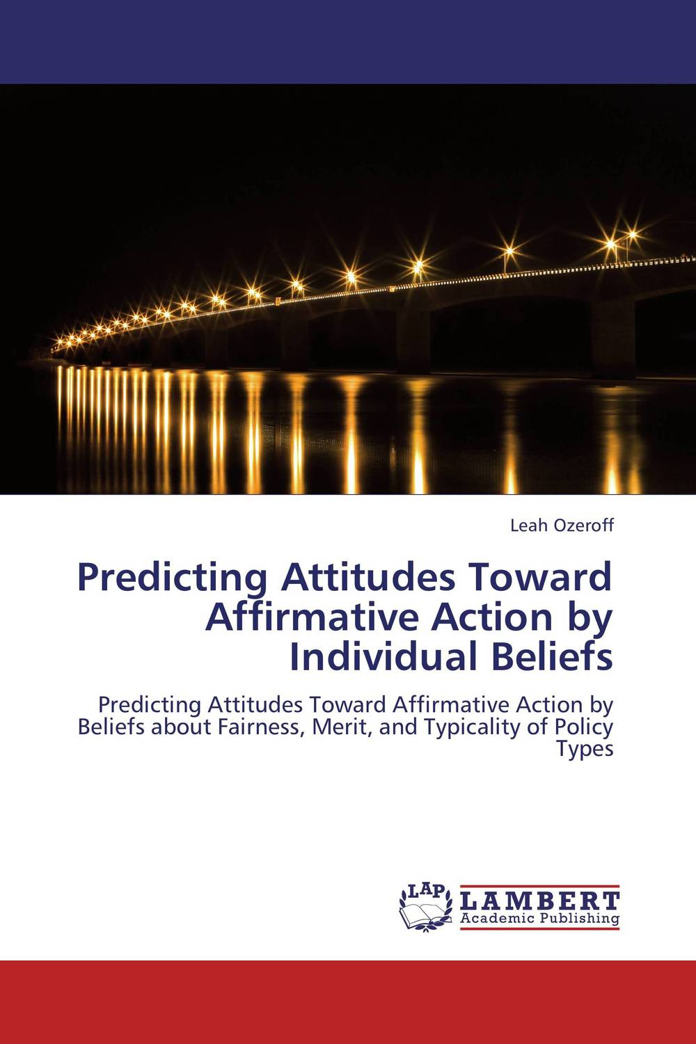 Predicting Attitudes Toward Affirmative Action by Individual Beliefs beliefs and attitudes toward advertising in india