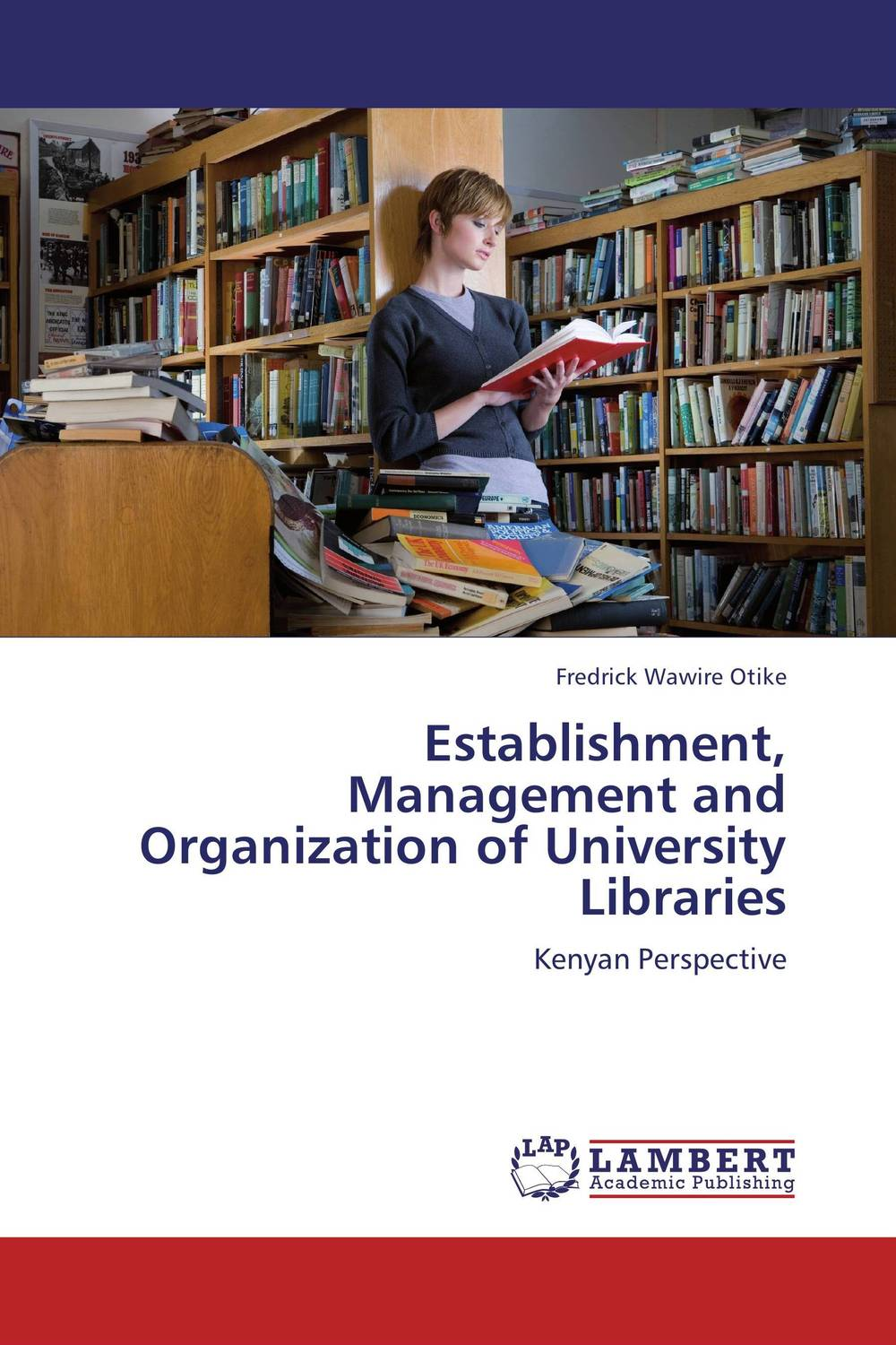 Establishment, Management and Organization of University Libraries establishment management and organization of university libraries