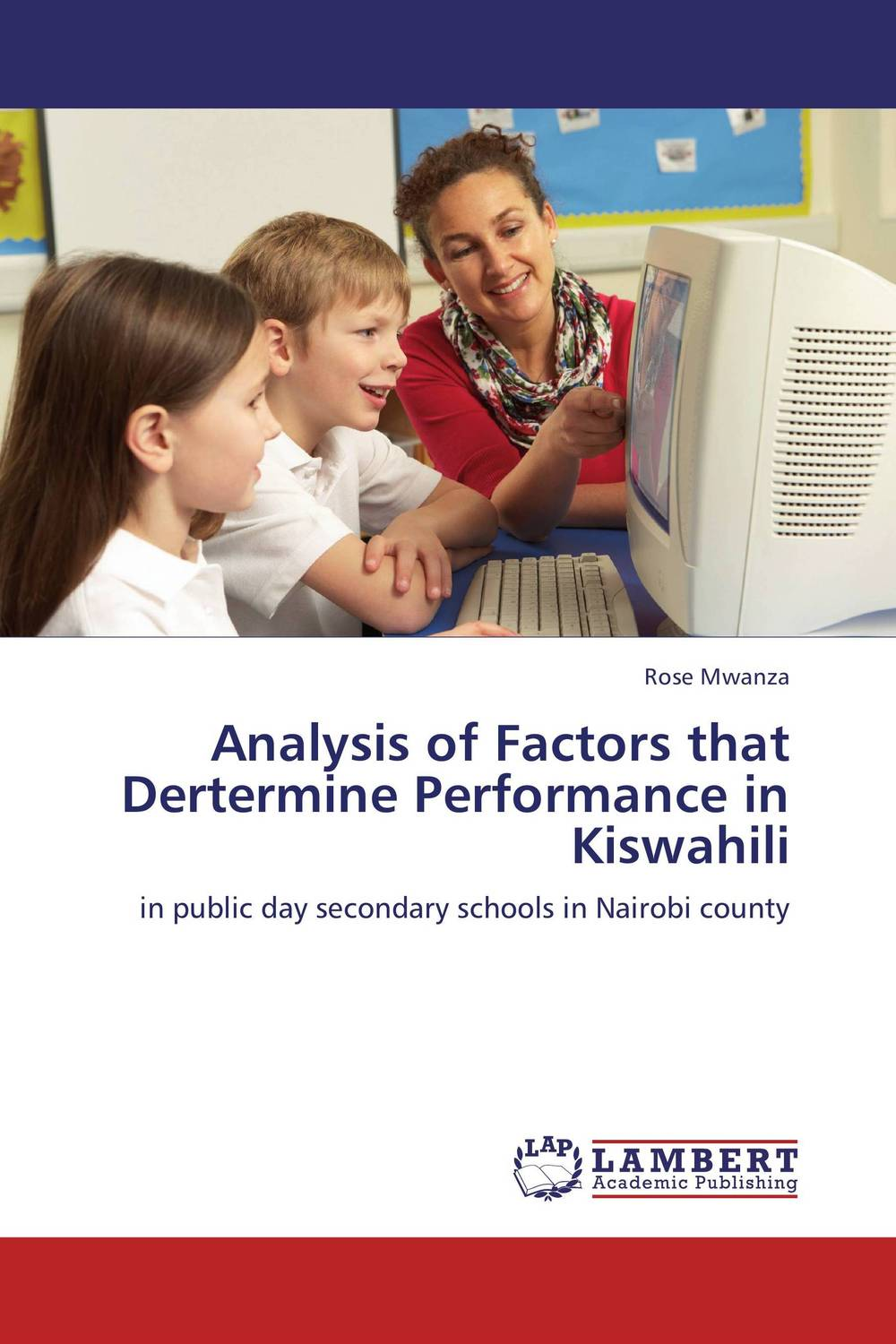 Analysis of Factors that Dertermine Performance in Kiswahili купить