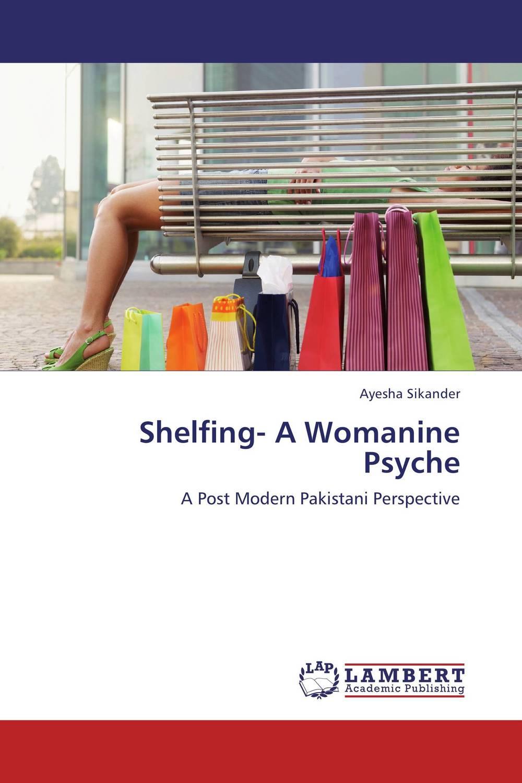 Shelfing- A Womanine Psyche shelfing a womanine psyche