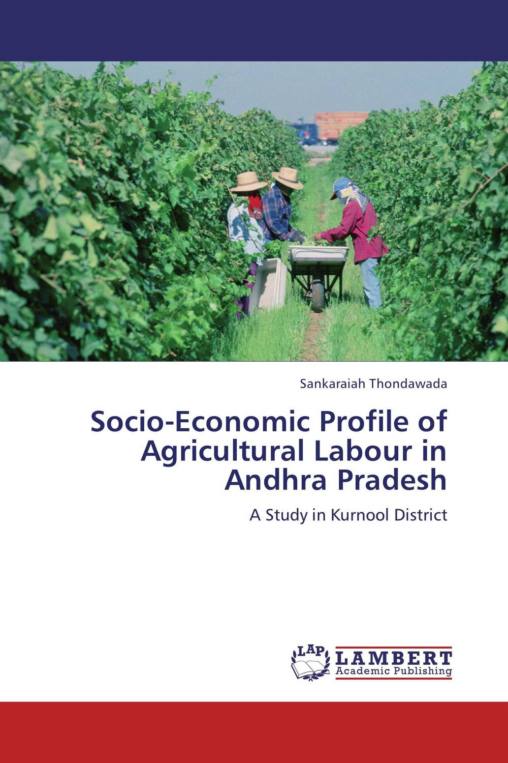 Socio-Economic Profile of Agricultural Labour in Andhra Pradesh the submission