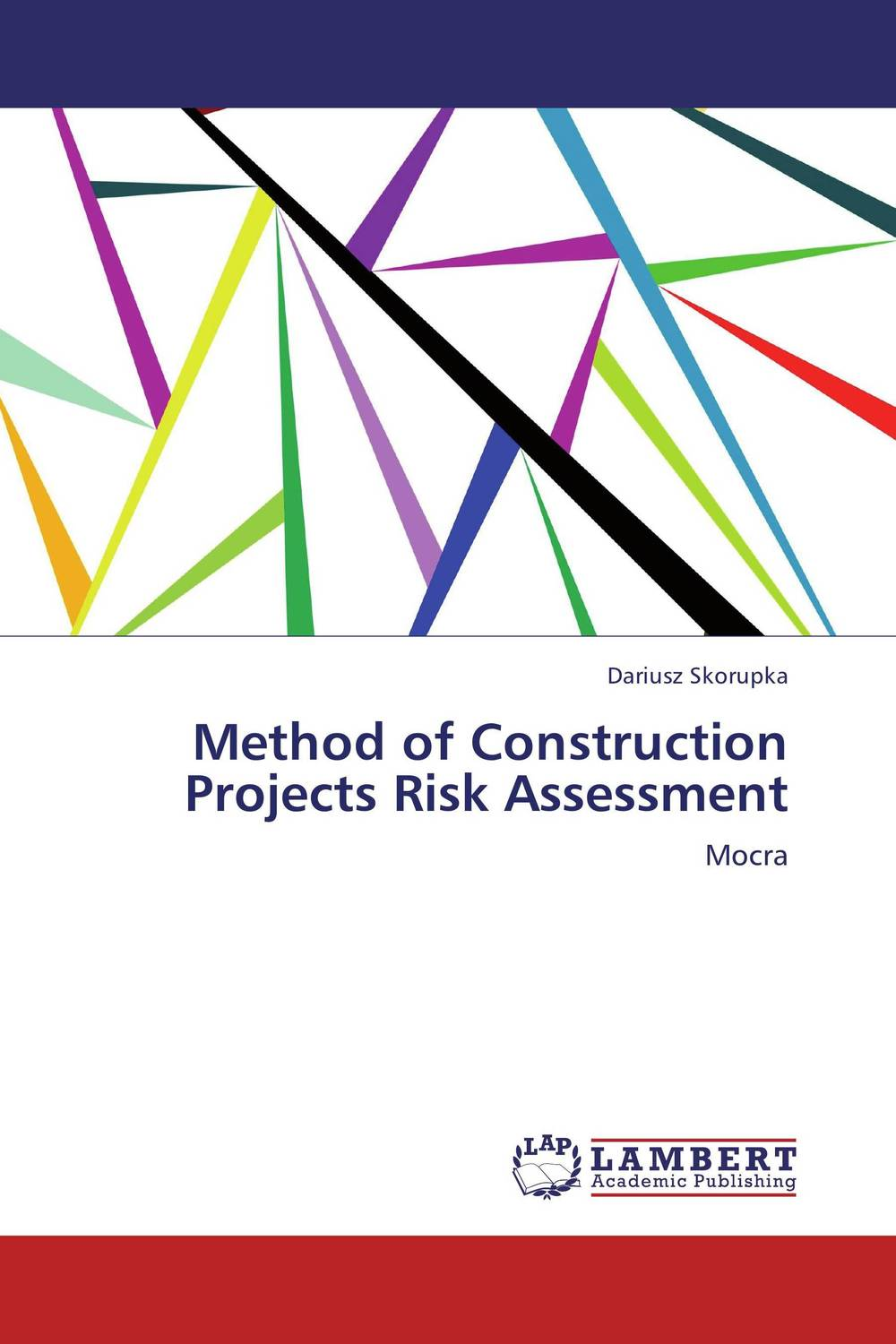 Method of Construction Projects Risk Assessment practical risk assessment for project management