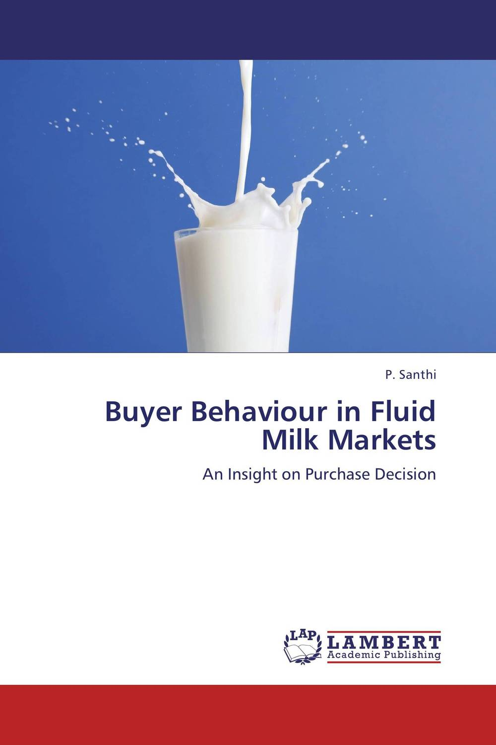 Buyer Behaviour in Fluid Milk Markets ripudaman singh gurkamal singh and amandeep kaur brea indian consumer behaviour