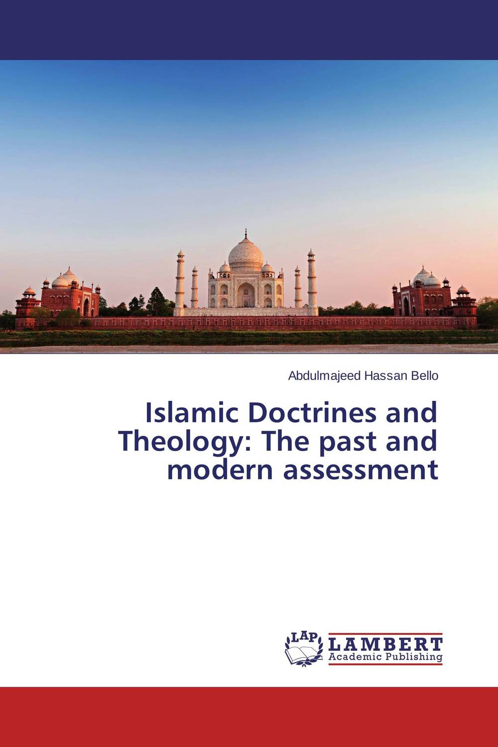 Islamic Doctrines and Theology: The past and modern assessment sense and sensibility