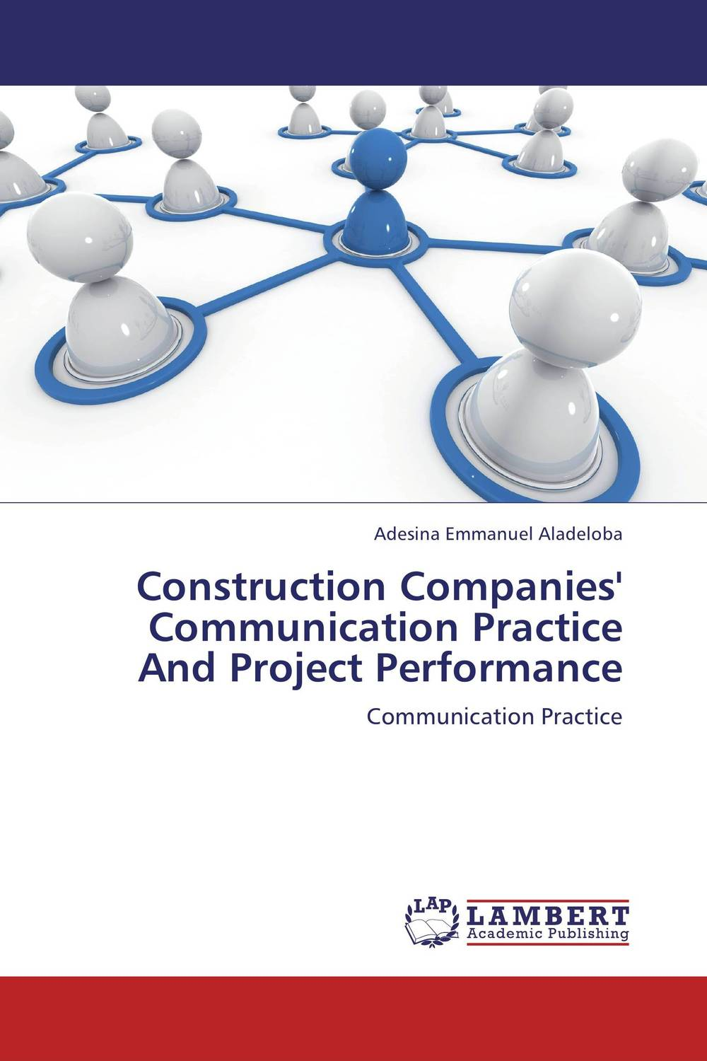 Construction Companies' Communication Practice And Project Performance giovanni sonetto