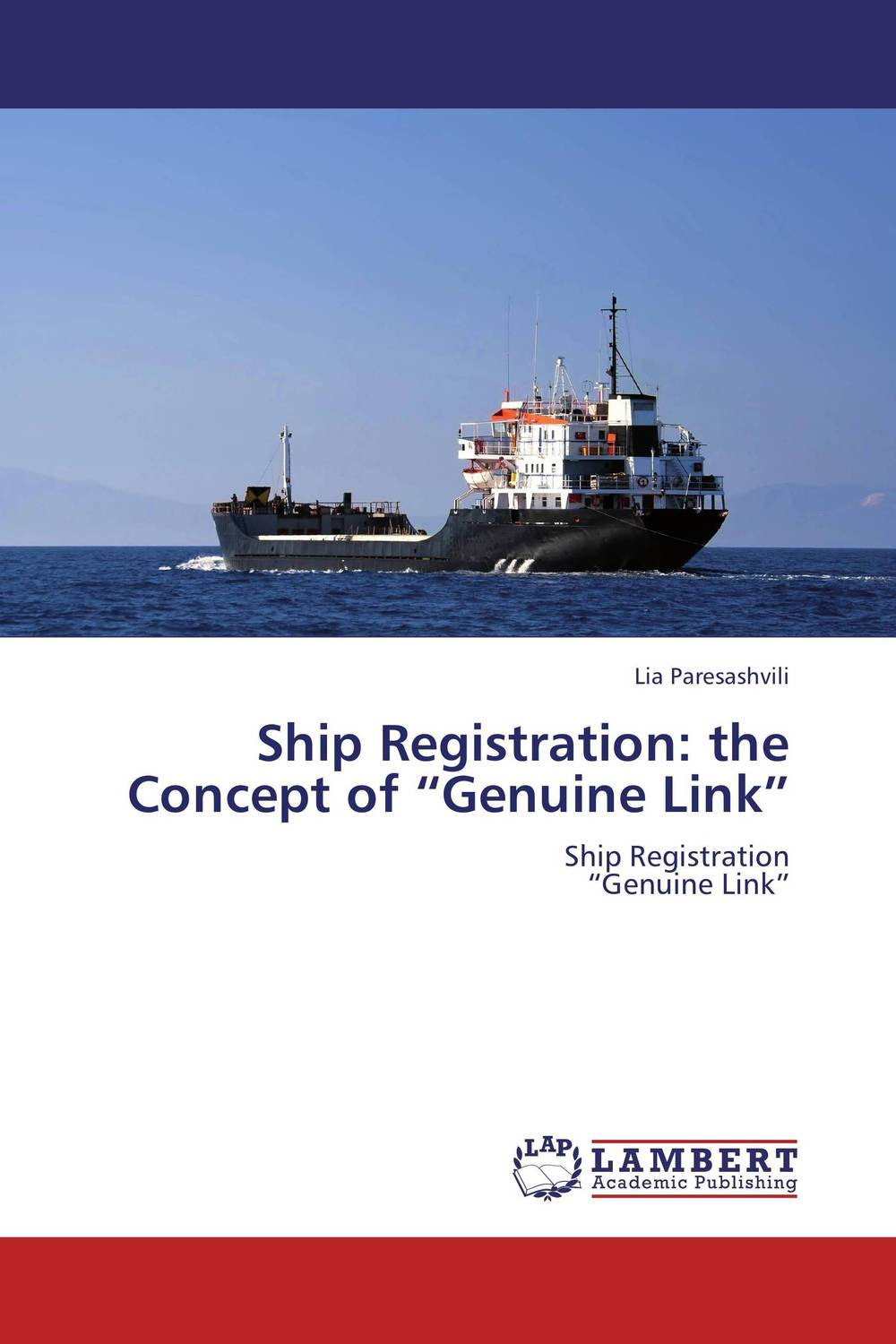 "Ship Registration: the Concept of ""Genuine Link"" the concept of collective ownership in ship"