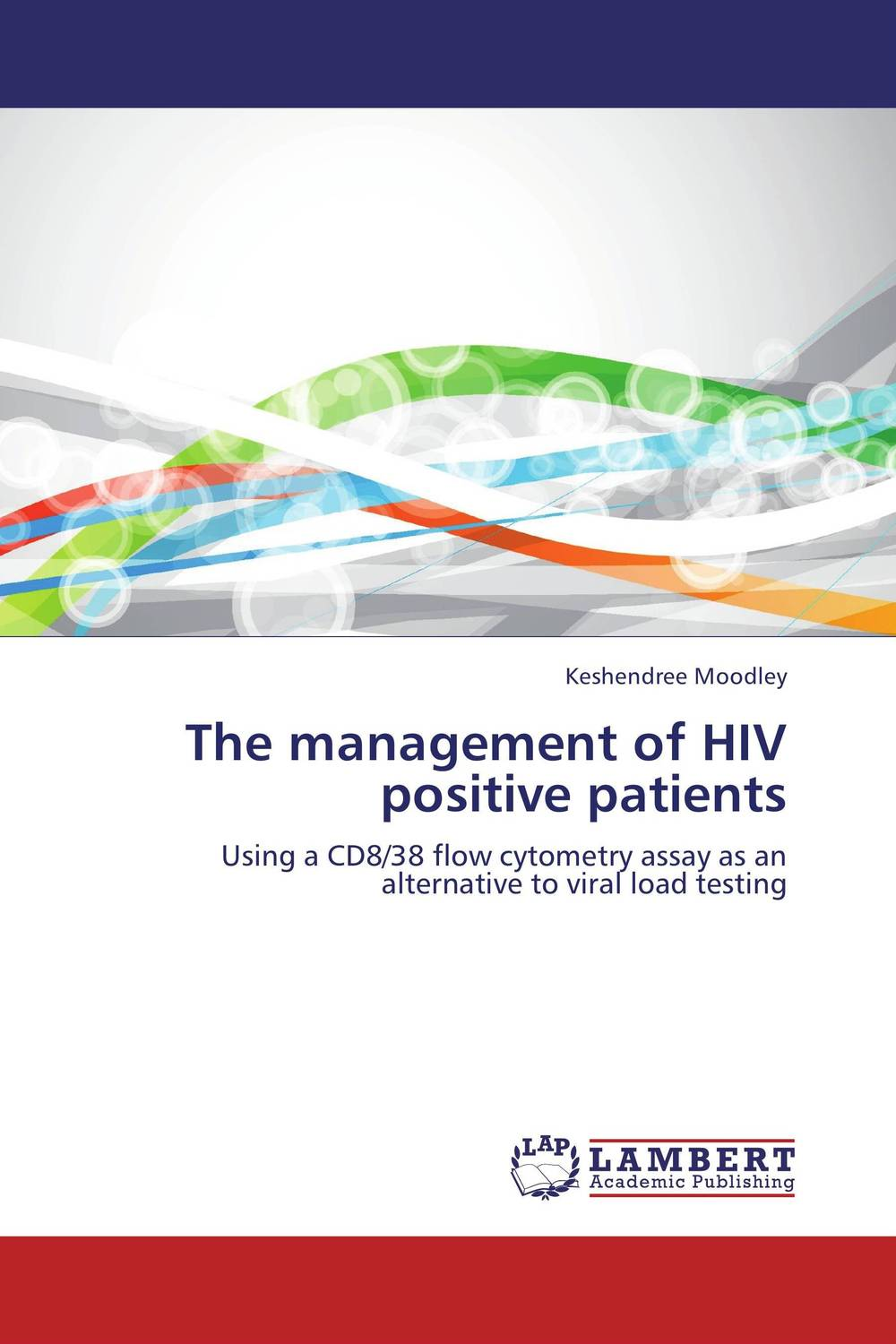 The management of HIV positive patients modulation of hiv co receptor expression on cells by anti virals