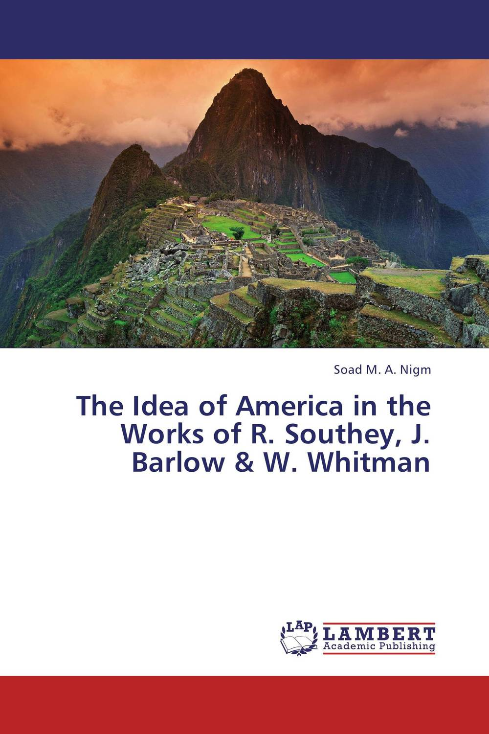 The Idea of America in the Works of R. Southey, J. Barlow & W. Whitman the identity of the i of the confessions of jeremiah