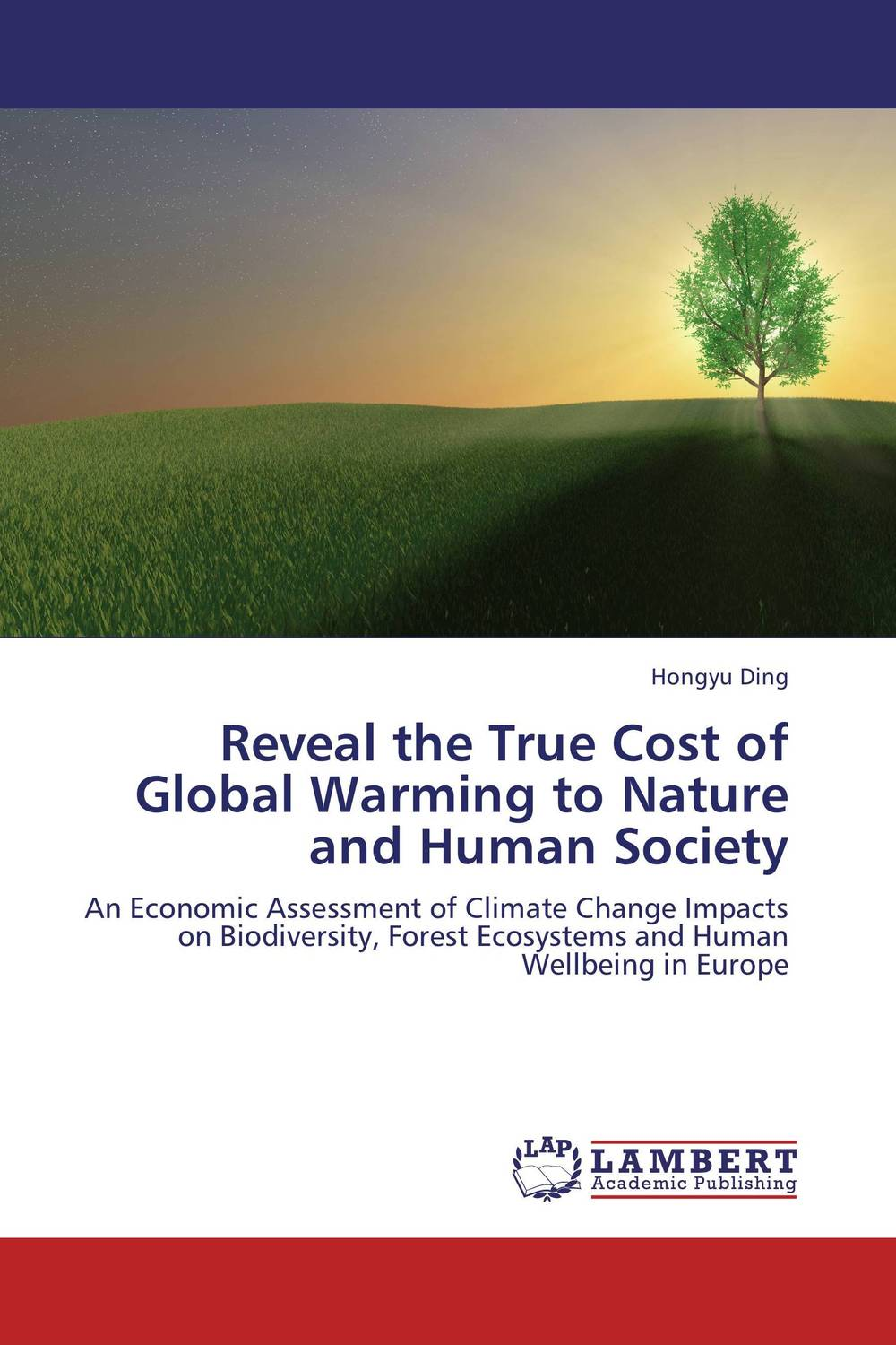 Reveal the True Cost of Global Warming to Nature and Human Society economic methodology