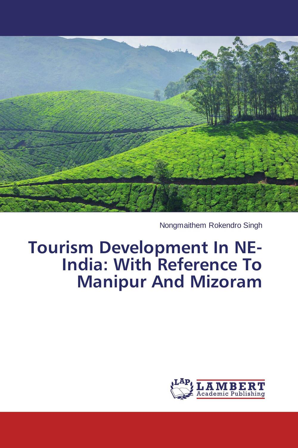 Tourism Development In NE-India: With Reference To Manipur And Mizoram olorunfemi samuel oluwaseyi tourism development in nigeria
