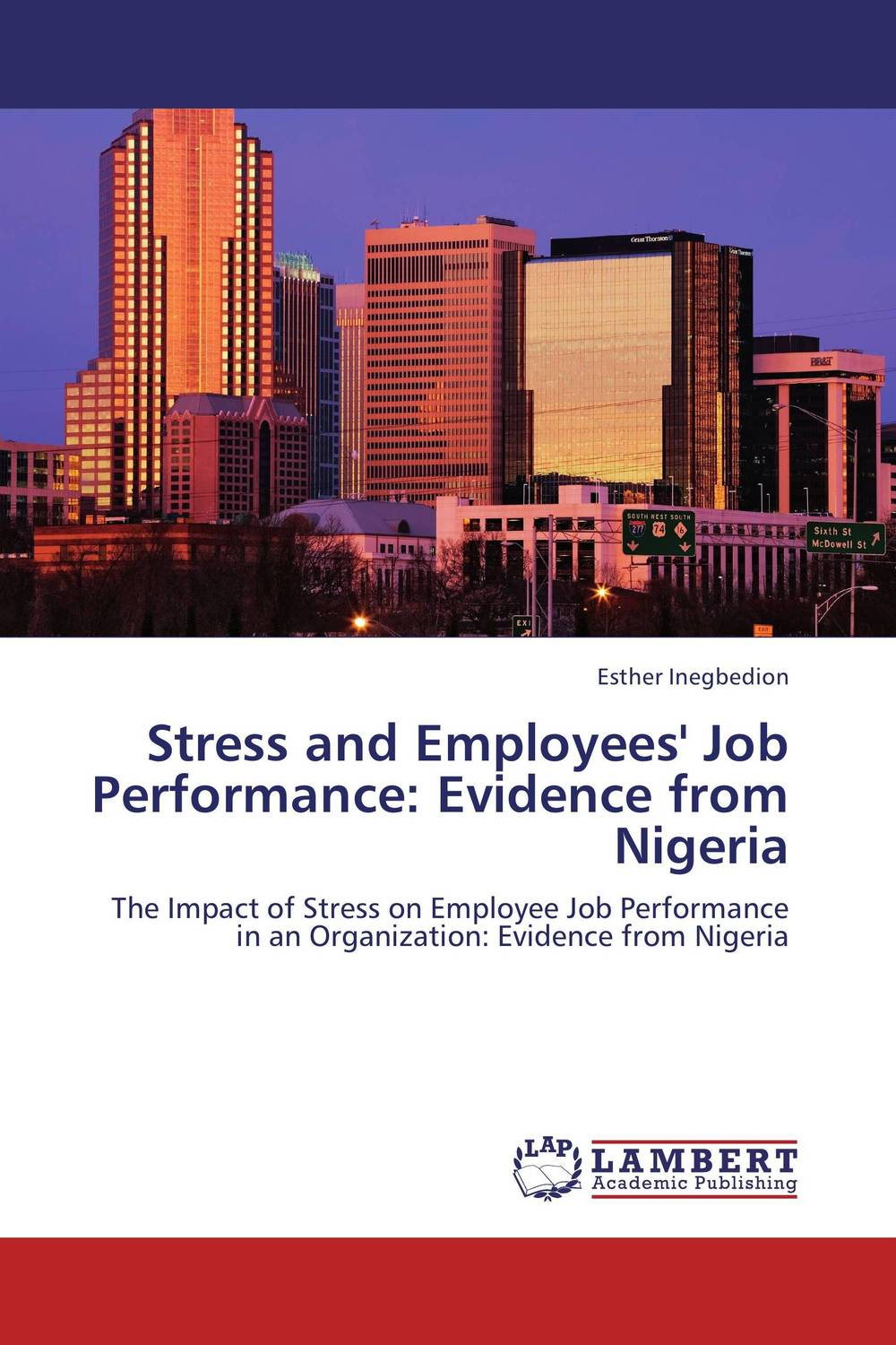 Stress and Employees' Job Performance: Evidence from Nigeria dr ripudaman singh mrs arihant kaur bhalla and er indpreet kaur stress among bank employees