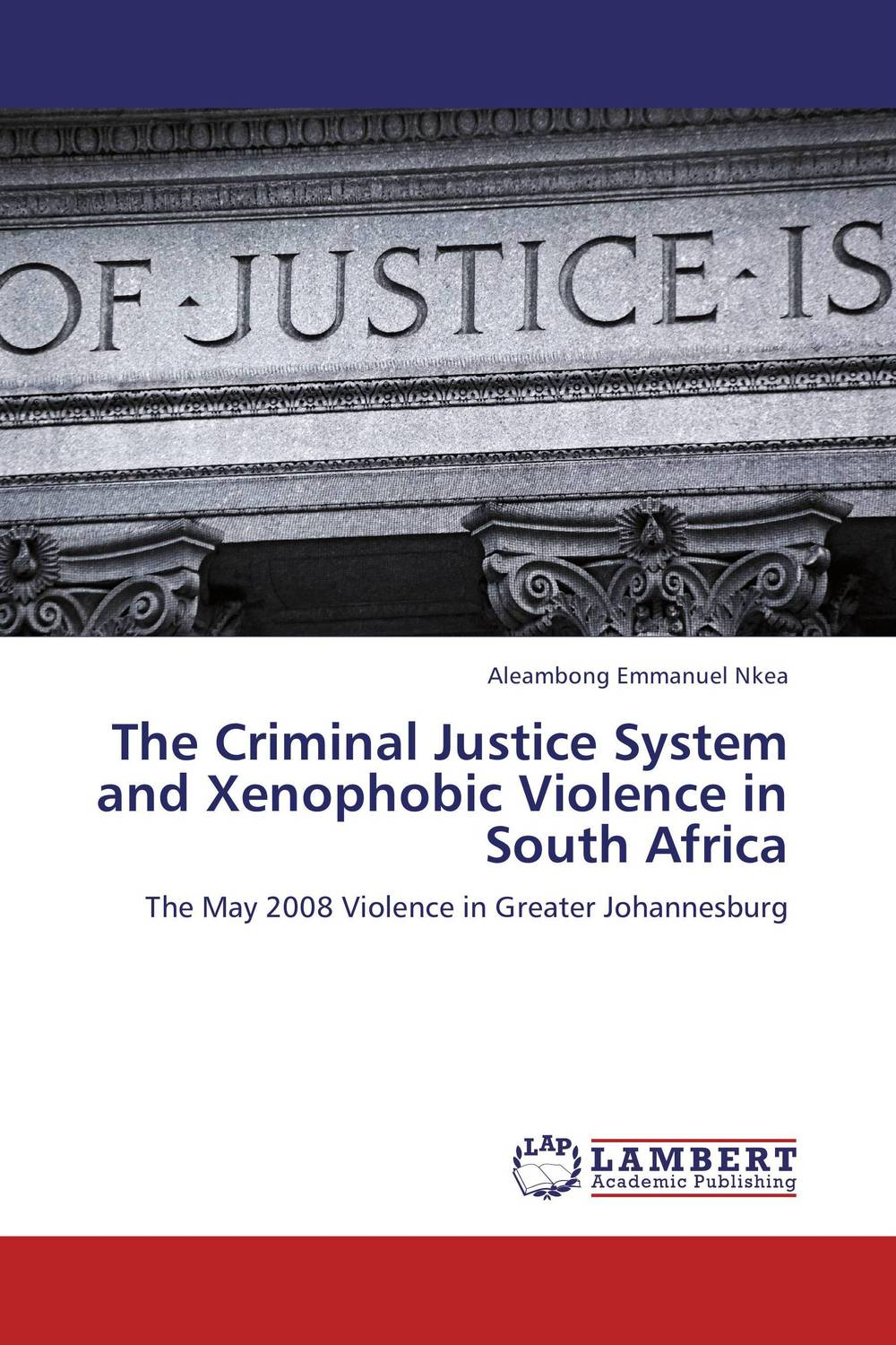 The Criminal Justice System and Xenophobic Violence in South Africa criminal law and the authority of the state