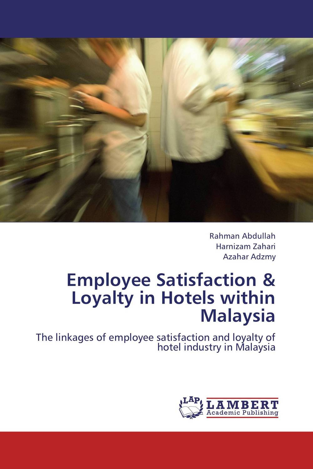 Employee Satisfaction & Loyalty in Hotels within Malaysia e loyalty