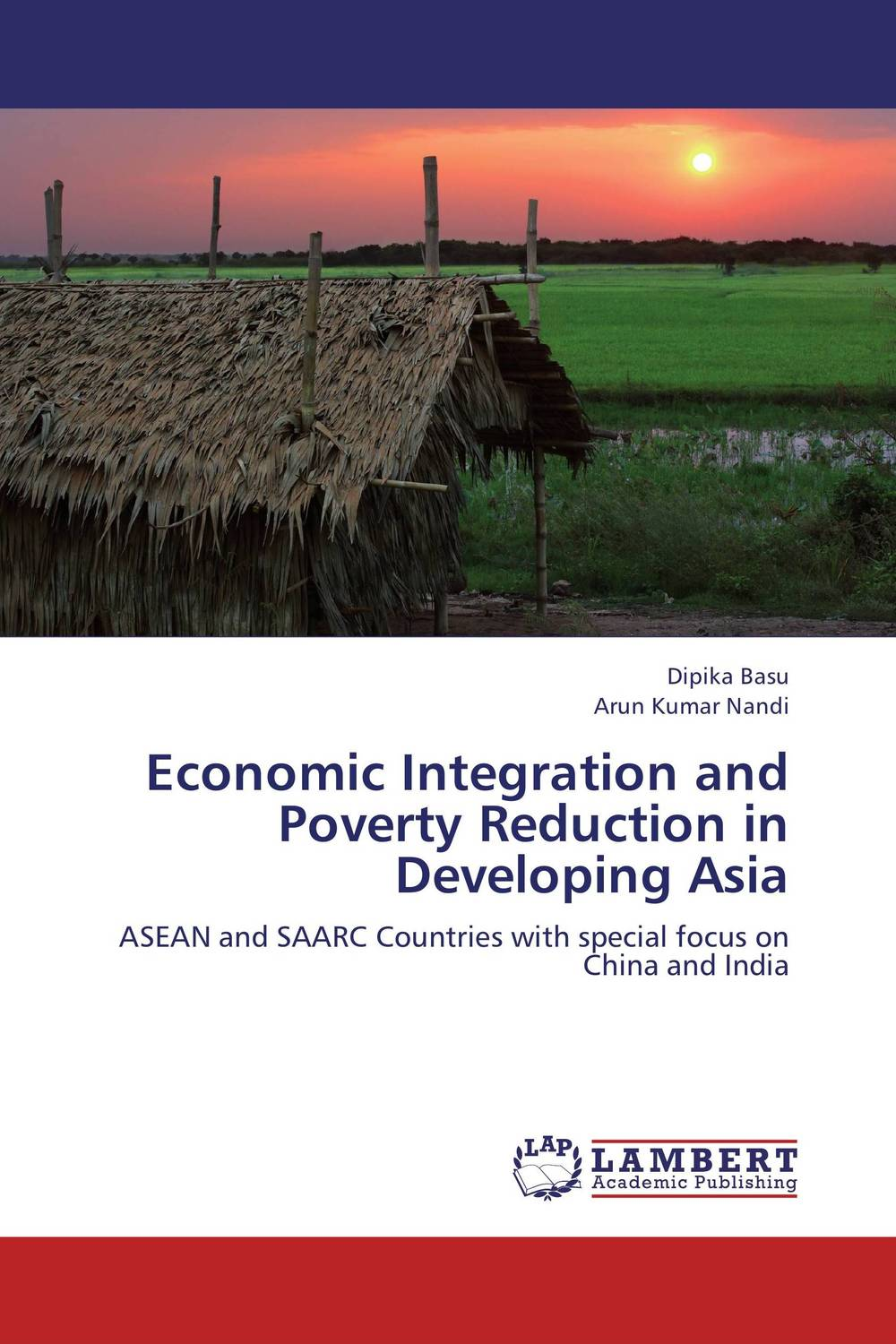 Economic Integration and Poverty Reduction in Developing Asia for their mutual benefit