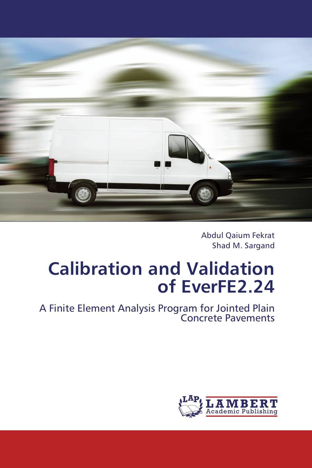 Calibration and Validation of EverFE2.24 rd cook cook concepts and applications of finite element analysis 2ed