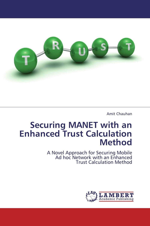 Securing MANET with an Enhanced Trust Calculation Method nathalia brodskaya manet