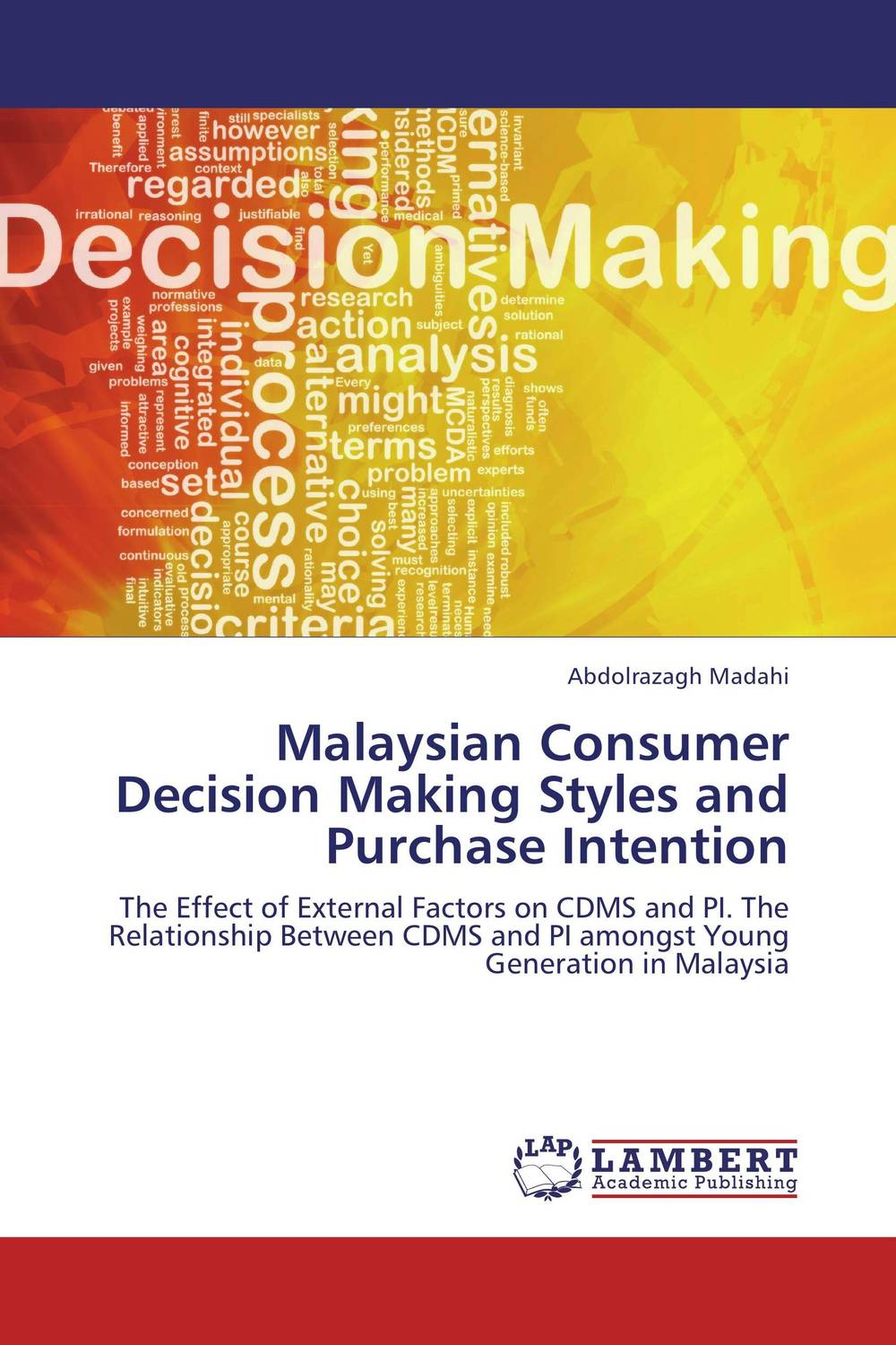 Malaysian Consumer Decision Making Styles and Purchase Intention eric holtzclaw v laddering unlocking the potential of consumer behavior