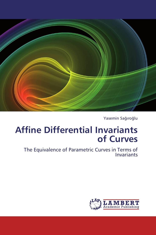 Affine Differential Invariants of Curves discrete invariants of curves and surfaces