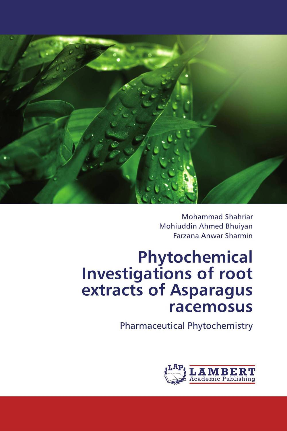 Phytochemical Investigations of root extracts of Asparagus racemosus in vitro activities of asparagus racemosus root extracts