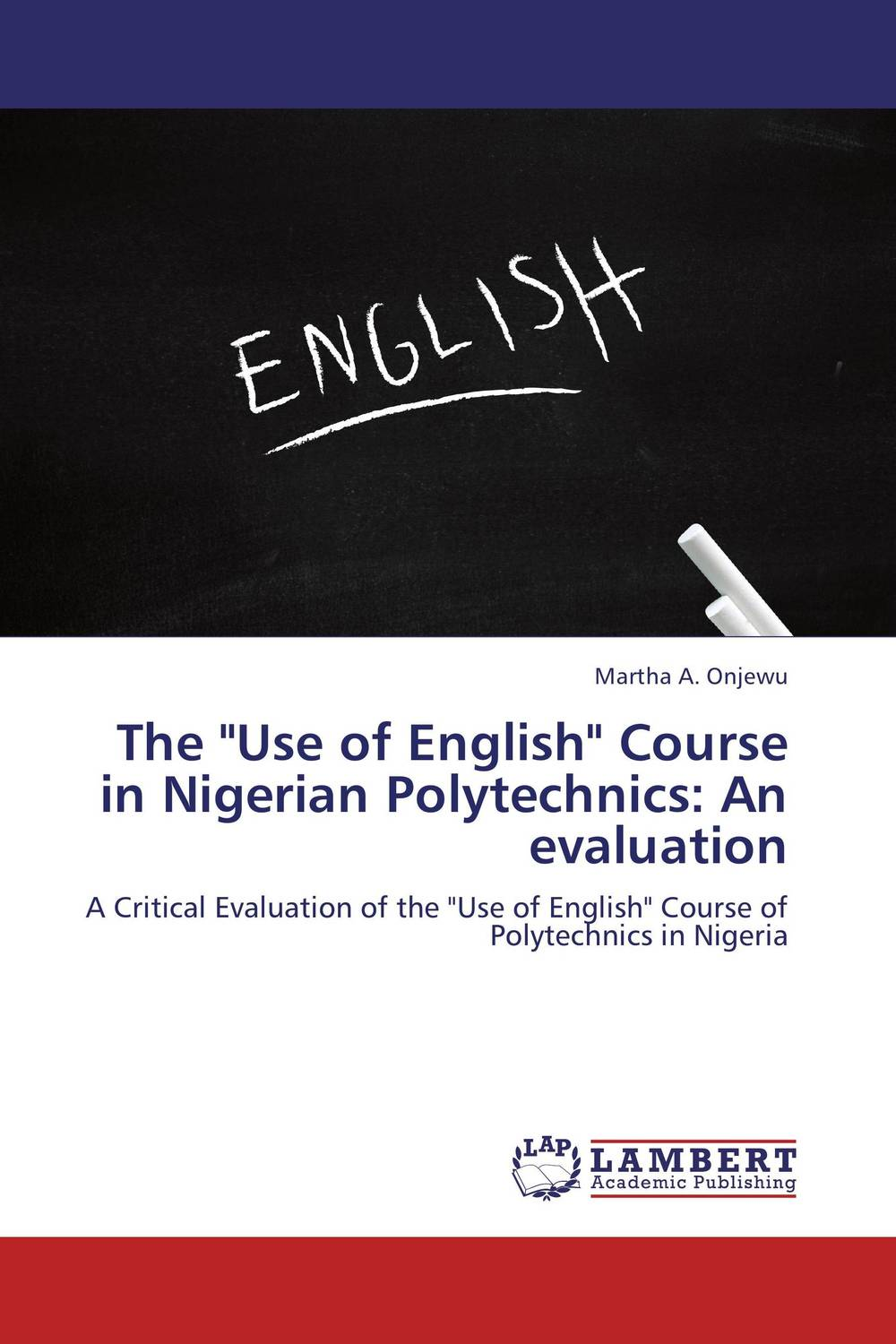 The Use of English Course in Nigerian Polytechnics: An evaluation modestus fosu use of ghanaian english in kofi awoonor s this earth my brother