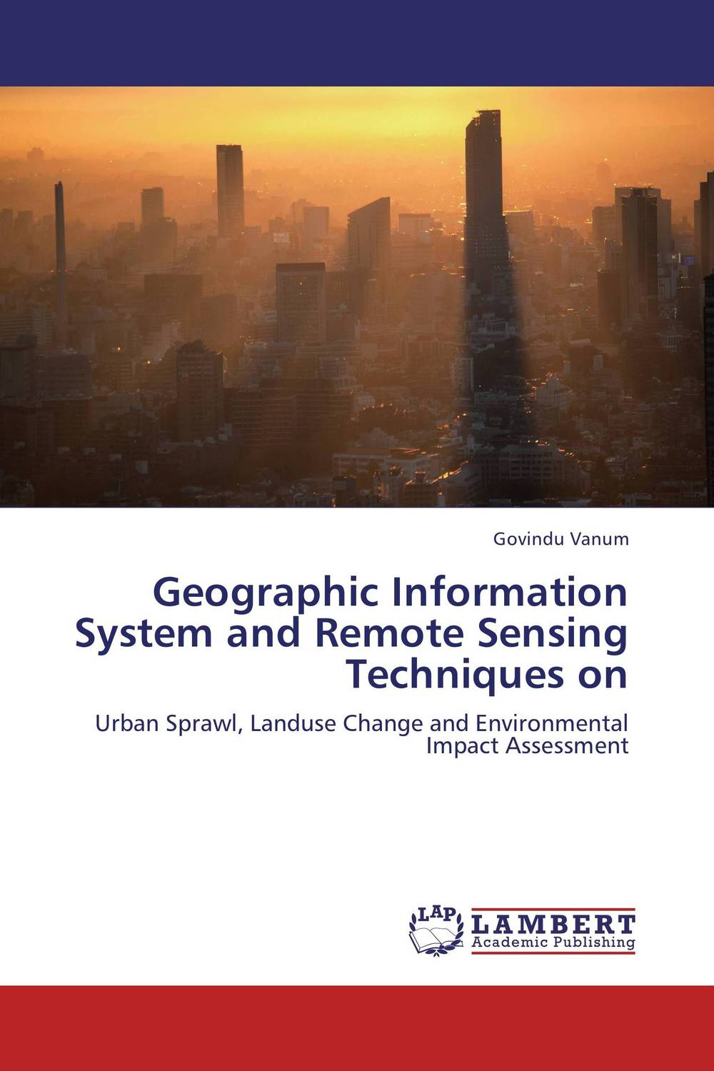 Geographic Information System and Remote Sensing Techniques on impacts of urban traffic management on air quality